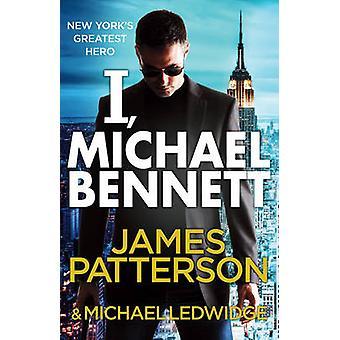 私はジェームズ ・ パターソン - 9780099 著 - マイケル ・ ベネット - (マイケル ・ ベネット 5)