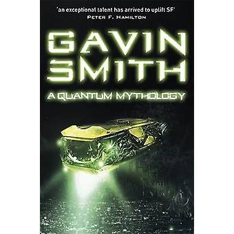 A Quantum Mythology by Gavin G. Smith - 9780575127043 Book