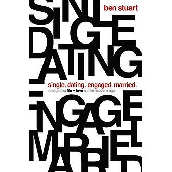 Single - Dating - Engaged - Married - Navigating Life and Love in the