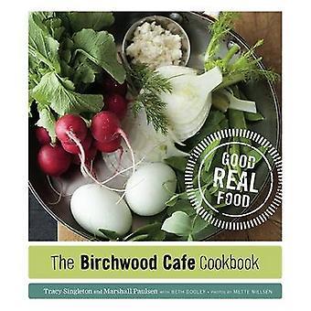 Das Birkenholz Cafe Kochbuch - gute richtiges Essen von Tracy Singleton - Mars