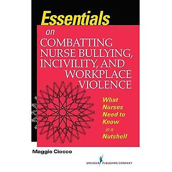 Essentials on Combatting Nurse Bullying - Incivility and Workplace Vi
