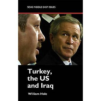 Turkey - the US and Iraq by William Hale - 9780863566752 Book
