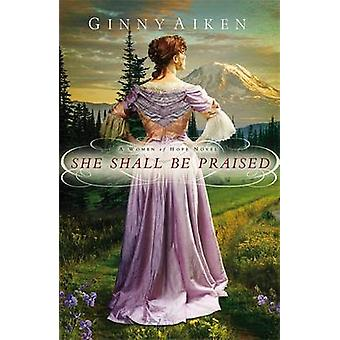 She Shall Be Praised by Ginny Aiken - 9780892968466 Book