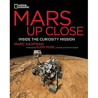Mars Up Close - Inside the Curiosity Mission by Marc Kaufman - Elon Mu