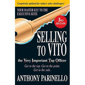 Selling to VITO the Very Important Top Officer - Get to the Top - Get