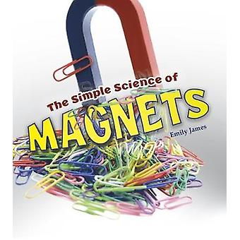The Simple Science of Magnets by The Simple Science of Magnets - 9781