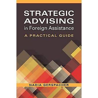 Strategisch adviseren voor buitenlandse hulp - een praktische gids door Nadia