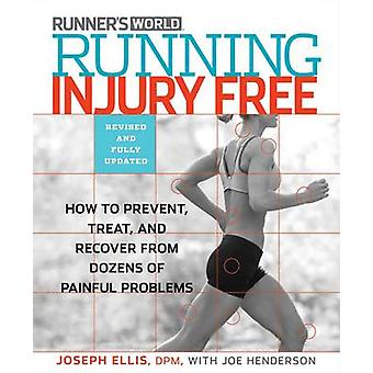 Running Injury-free - How to Prevent - Treat and Recover from Dozens o