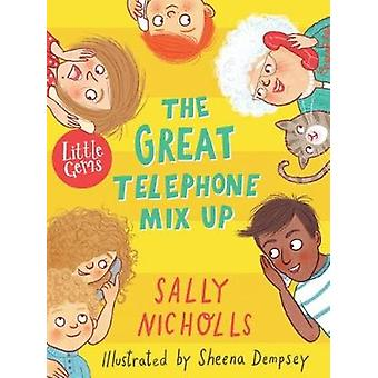 The Great Telephone Mix-Up - (Little Gem) by Sally Nicholls - 97817811