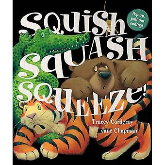 Squish Squash Squeeze! by Tracey Corderoy - Jane Chapman - 9781848691