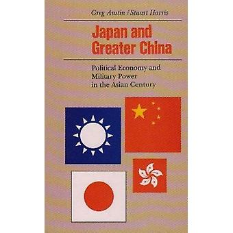 Japan and Greater China - Political Economy and Military Power in the