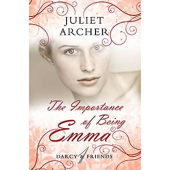 The Importance of Being Emma by Juliet Archer - 9781906931209 Book