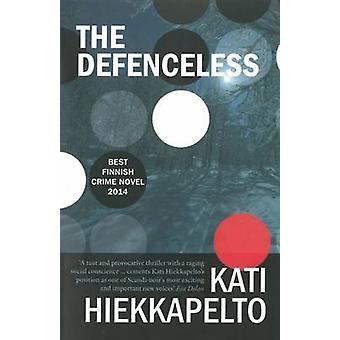The Defenceless by Kati Hiekkapelto - David Hackston - 9781910633137