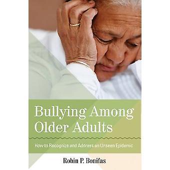 Mobning blandt ældre voksne - hvordan til at genkende og behandle en usete E