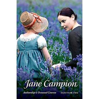 Jane Campion - Authorship and Personal Cinema by Alistair Fox - 978025