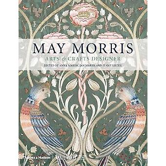 May Morris - Arts & Crafts Designer - 9780500480212 Book