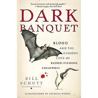 Banquet sombre: De sang et de la vie curieuse de créatures qui se nourrissent de sang