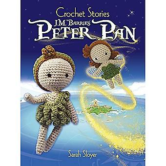 Crochet Stories: J. M.�Barrie's Peter Pan