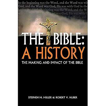 The Bible: A History: The Making and Impact of the Bible