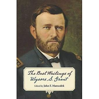 The Best Writings of Ulysses S. Grant. (The World of Ulysses S. Grant)
