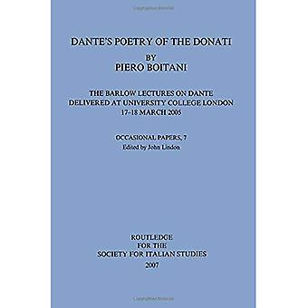 Dante's Poetry of the Donati: The Barlow Lectures on Dante Delivered at University College London, 17-18 March 2005 (Italian Studies Occasional Papers)