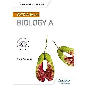 My Revision Notes: OCR A Level Biology A - My Revision Notes