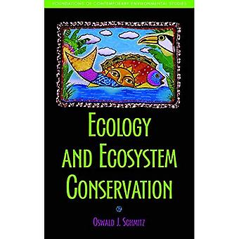 Ecology and Ecosystem Conservation (Foundations of Contemporary Environmental Studies)