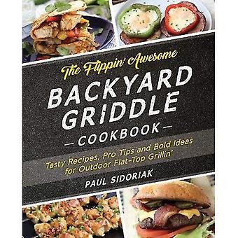 Le Flippin ' Cookbook de gril Backyard génial