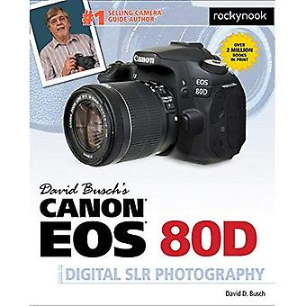 David Busch's Canon Eos 80d Guide to Digital Slr Photography (David Buschs Guides)