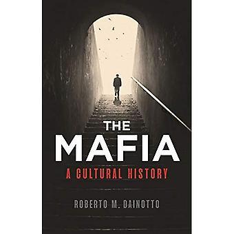 Mafia, die: eine Kulturgeschichte