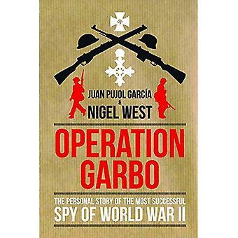 Operation Garbo: Den personliga historien om den mest framgångsrika spionen av andra världskriget
