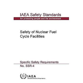 Safety Of Nuclear Fuel Cycle Facilities: IAEA Safety Standards Series No. � SSR-4