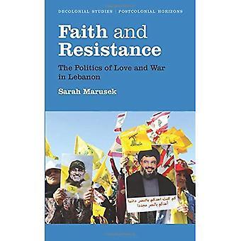Tro och motstånd: politiken i kärlek och krig i Libanon (Dekolonial studier, postkolonial horisonter)