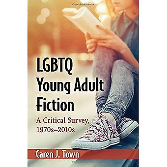 LGBTQ Young Adult Fiction: A Critical Survey, 1970s-2010s