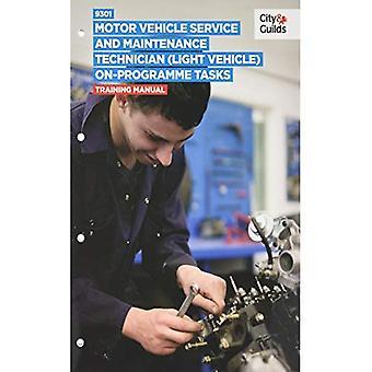 9301 Motor Vehicle Service and Maintenance Technician (Light Vehicle) on-Programme� Tasks: Training Manual