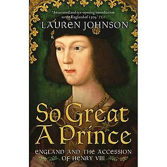 So Great a Prince: England� and the Accession of Henry VIII