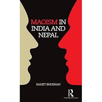 Maoism in India and Nepal by Bhushan & Ranjit