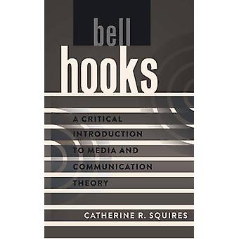 bell hooks by Catherine R. Squires