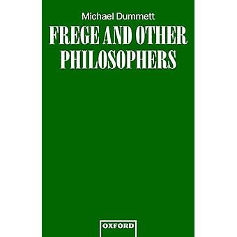 Frege and Other Philosophers by Dummett & Michael