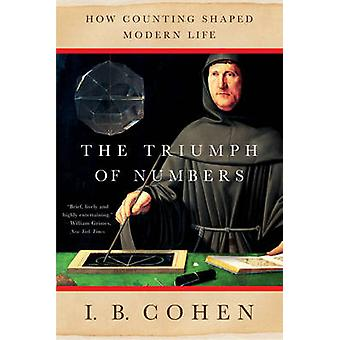 The Triumph of Numbers How Counting Shaped Modern Life by Cohen & I. Bernard
