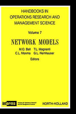 Network Models Horm 7handbook in Operations Research and Management Science Vol.7 by Ball & M. O.