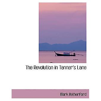 The Revolution in Tanners Lane by Rutherford & Mark