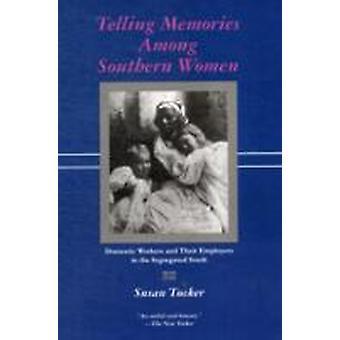 Contar recuerdos entre el sur de las trabajadoras domésticas y sus empleadores en el sur segregado por Tucker & Susan