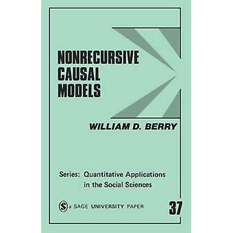 Nonrecursive Causal Models by Berry & William Dale