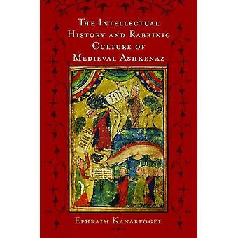 Idéhistoria och rabbinska kultur av medeltida Ashkenaz den av Kanarfogel & Efraim