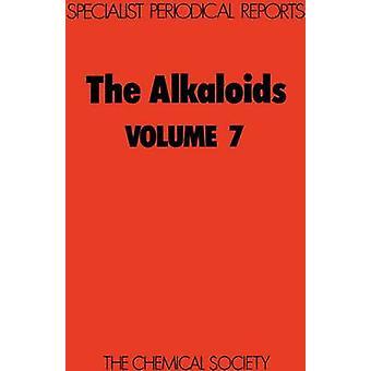 The Alkaloids Volume 7 by Grundon & M F
