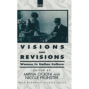 Visions and Revisions Women in Italian Culture by Cicioni & Mirna