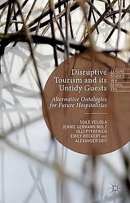 Disruptive Tourism and its Untidy Guests by Veijola & Soile