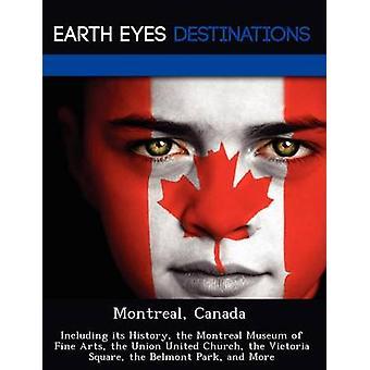 Montreal Canadá, incluindo sua história, o Museu de belas artes de Montreal o União Unido a Victoria Square o Belmont Park e igreja mais por cavaleiro & Dave