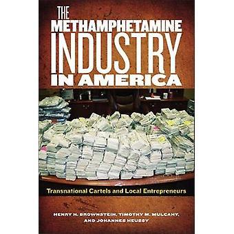 Metamfetamin industrien i Amerika transnasjonale karteller og lokale entreprenører av Brownstein & Henry H